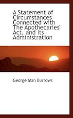A Statement of Circumstances Connected with the Apothecaries' ACT, and Its Administration af George Man Burrows