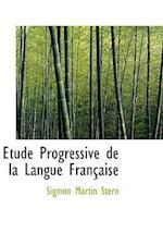 Etude Progressive de la Langue Francaise