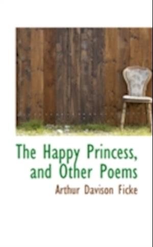 The Happy Princess, and Other Poems