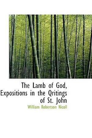 The Lamb of God, Expositions in the Qritings of St. John