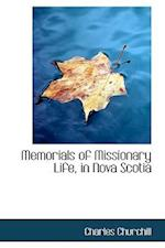 Memorials of Missionary Life, in Nova Scotia af Charles Churchill