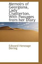 Memoirs of Georgiana, Lady Chatterton. with Passages from Her Diary af Edward Heneage Dering