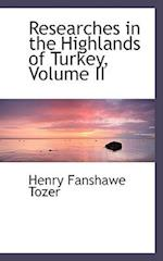 Researches in the Highlands of Turkey, Volume II af Henry Fanshawe Tozer
