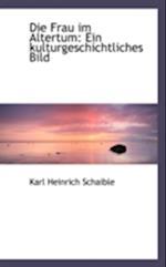Die Frau Im Altertum af Karl Heinrich Schaible