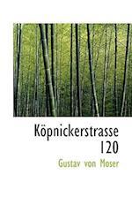 Kopnickerstrasse 120 af Gustav Von Moser