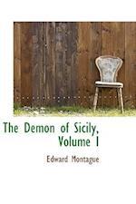 The Demon of Sicily, Volume I af Edward Montague