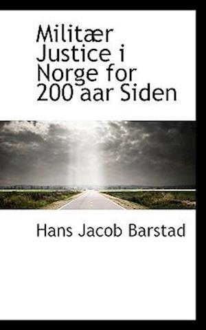 Militar Justice I Norge for 200 AAR Siden