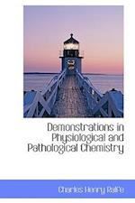 Demonstrations in Physiological and Pathological Chemistry