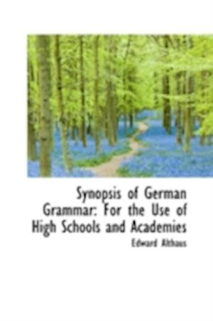 Synopsis of German Grammar: For the Use of High Schools and Academies