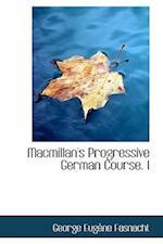MacMillan's Progressive German Course. I af George Eugene Fasnacht