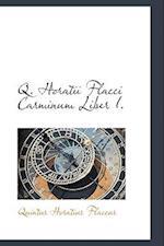 Q. Horatii Flacci Carminum Liber I.