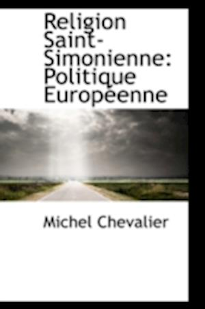 Religion Saint-Simonienne: Politique Europeenne