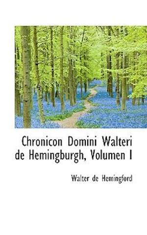Chronicon Domini Walteri de Hemingburgh, Volumen I