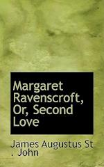 Margaret Ravenscroft, Or, Second Love af James Augustus St John