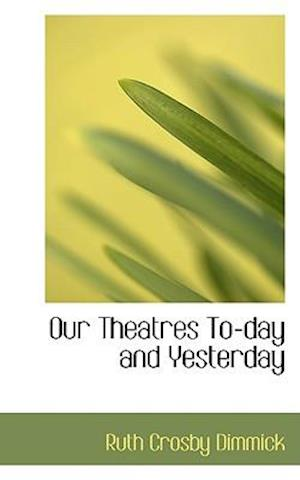 Our Theatres To-day and Yesterday