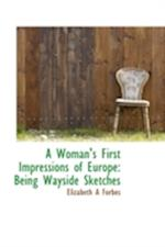 A Woman's First Impressions of Europe af Elizabeth A. Forbes