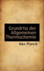 Grundriss Der Allgemeinen Thermochemie
