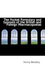 The Pocket Formulary and Synopsis of the British and Foreign Pharmacopoeias af Henry Beasley