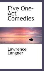Five One-Act Comedies af Lawrence Langner