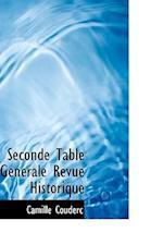 Seconde Table Generale Revue Historique af Camille Couderc