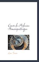 Cours de Medecine Homoeopathique af Leon Simon