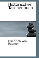Historisches Taschenbuch af Friedrich Von Raumer