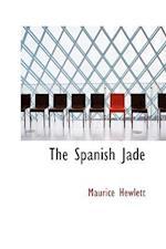The Spanish Jade af Maurice Hewlett