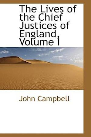 The Lives of the Chief Justices of England, Volume I