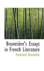 Bruneti Re's Essays in French Literature
