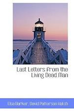 Last Letters from the Living Dead Man af Elsa Barker
