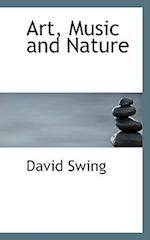 Art, Music and Nature af David Swing