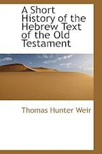 A Short History of the Hebrew Text of the Old Testament af Thomas Hunter Weir