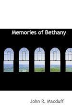 Memories of Bethany af John Ross Macduff