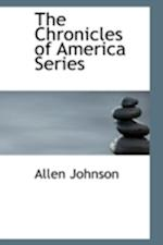 The Chronicles of America Series af Allen Johnson