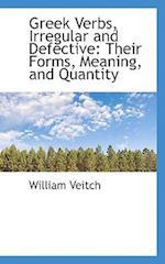 Greek Verbs, Irregular and Defective af William Veitch