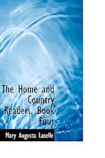 The Home and Country Readers, Book Four af Mary Augusta Laselle