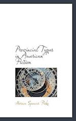 Provincial Types in American Fiction af Horace Spencer Fiske