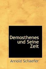 Demosthenes Und Seine Zeit af Arnold Schaefer