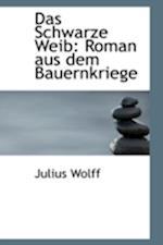 Das Schwarze Weib af Julius Wolff