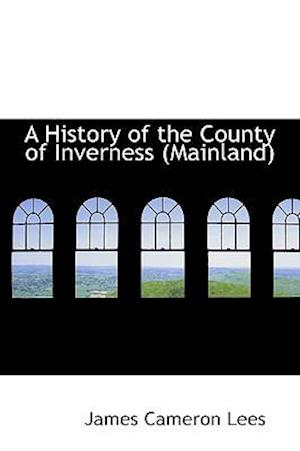 A History of the County of Inverness