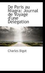De Paris au Niagra: Journal de Voyage d'une Délégation af Charles Bigot