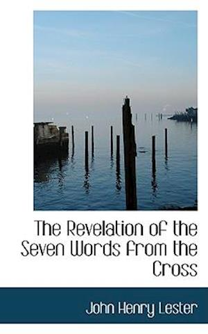 The Revelation of the Seven Words from the Cross