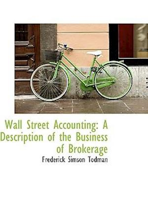 Wall Street Accounting: A Description of the Business of Brokerage