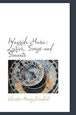Wayside Music: Lyrics, Songs and Sonnets af Charles Henry Crandall