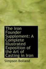 The Iron Founder Supplement af Simpson Bolland