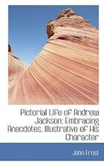 Pictorial Life of Andrew Jackson