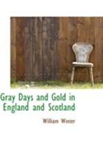 Gray Days and Gold in England and Scotland af William Winter
