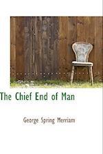 The Chief End of Man af George Spring Merriam