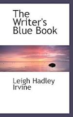 The Writer's Blue Book af Leigh Hadley Irvine