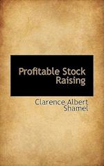 Profitable Stock Raising af Clarence Albert Shamel
